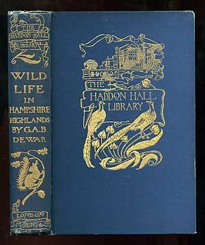 Wild Life in Hampshire Highlands: DEWAR, George A.B.