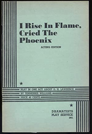 I Rise in Flame, Cried the Phoenix: WILLIAMS, Tennessee