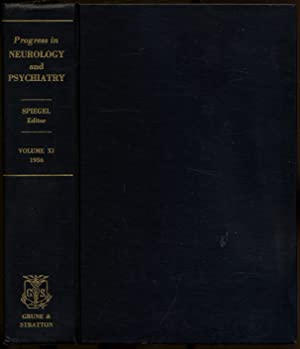 Progress in Neurology and Psychiatry: An Annual Review: Volume XI: SPIEGEL, E.A., edited by