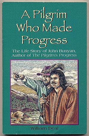 A Pilgrim Who Made Progress: The Life: DEAL, William