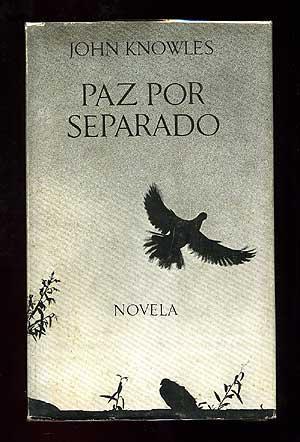 Paz Por Separado [A Separate Peace]: KNOWLES, John