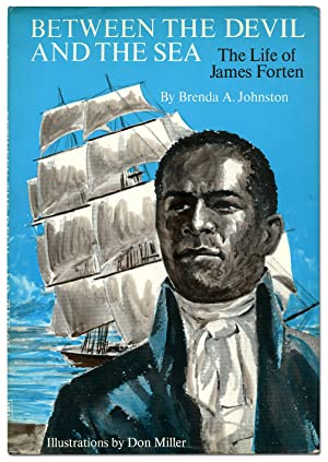 Between the Devil and the Sea: The Life of James Forten