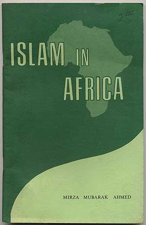 Islam in Africa: AHMED, Mirza Mubarak