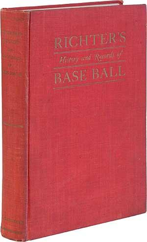 Richter's History and Records of Base Ball: RICHTER, Francis C.