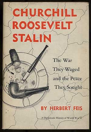 Churchill, Roosevelt, Stalin: The War They Waged and the Peace They Sought: FEIS, Herbert