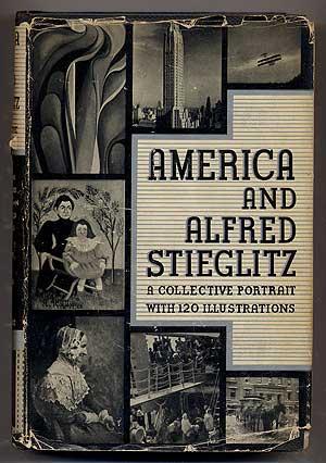 America & Alfred Stieglitz. A Collective Portrait: FRANK, Waldo, Lewis