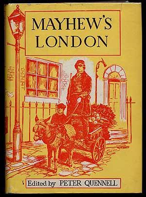 Mayhew's London: MAYHEW, Henry, QUENNELL,