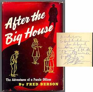 After the Big House: The Adventures of a Parole Officer: BERSON, Fred