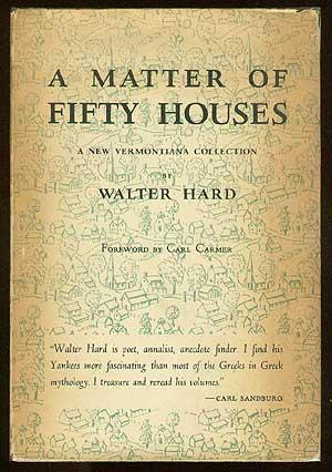 A Matter of Fifty Houses (A New Vermontiana Collection): HARD, Walter