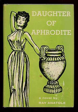 Daughter of Aphrodite: ANATOLE, Ray
