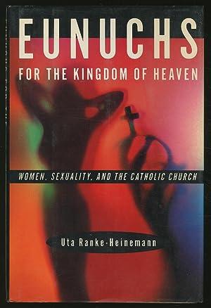 Eunuchs For The Kingdom Of Heaven: Women,: RANKE-HEINEMANN, Uta
