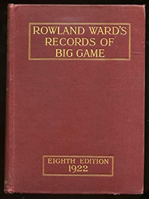 Rowland Ward's Records of Big Game with: WARD, Rowland. Edited