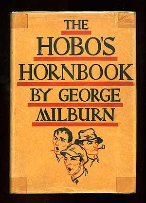 The Hobo's Hornbook: A Repertory for a: MILBURN, George