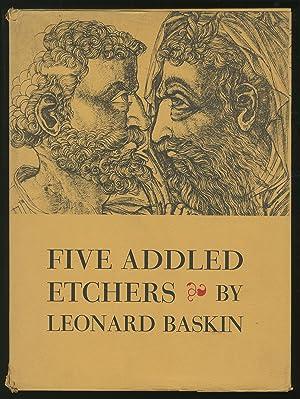 Five Addled Etchers: BASKIN, Leonard