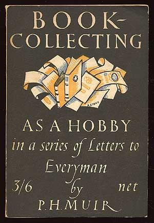 Book Collecting As a Hobby: MUIR, Percy H.