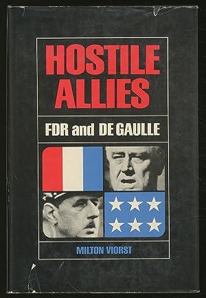 Hostile Allies: FDR and Charles de Gaulle: VIORST, Milton