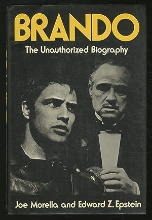 Brando: The Unauthorized Biography: MORELLA, Joe and Edward Z. Epstein
