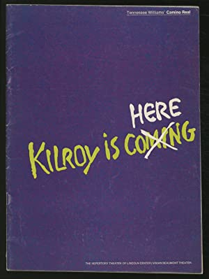 Kilroy is Here: Tennessee Williams' Camino Real: WILLIAMS, Tennessee)