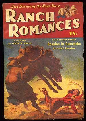 Ranch Romances: ROBERTSON, Frank C., James W. Routh (and others)