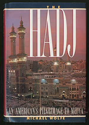 The Hadj: An American's Pilgrimage to Mecca