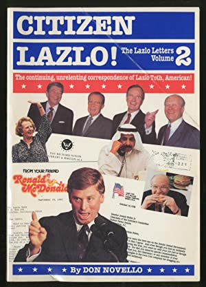 Citizen Lazlo!: The continuing, unrelenting correspondence of Lazlo Toth, American!