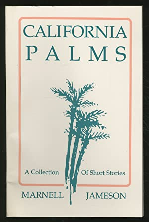 California Palms: A Collection of Short Stories: JAMESON, Marnell