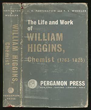 The Life and Work of William Higgins;: WHEELER, T.S., and