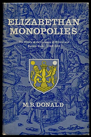 Elizabethan Monopolies. The History of the Company: DONALD, M.B.