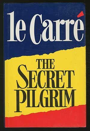 The Secret Pilgrim: le CARRE, John