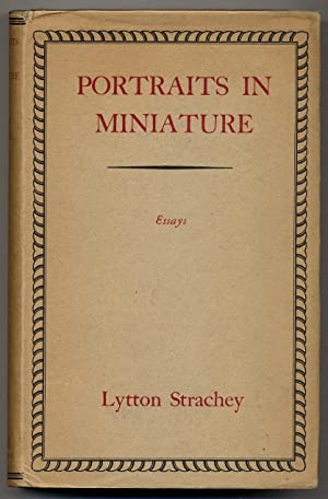 Portraits in Miniature and Other Essays: STRACHEY, Lytton