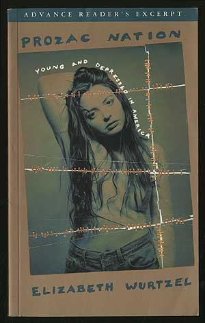 Prozac Nation: Young and Depressed in America: WURTZEL, Elizabeth