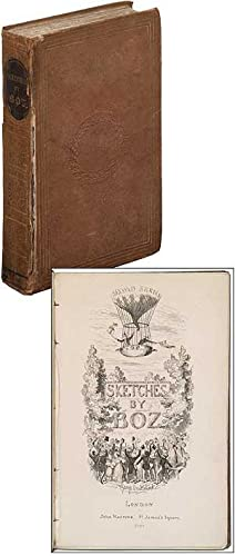Sketches by Boz: Illustrative of Every-Day Life,: DICKENS, Charles