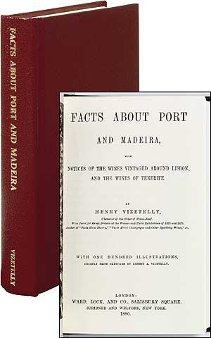 Facts About Port and Madeira with Notices: VIZETELLY, Henry