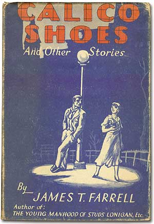 Calico Shoes and Other Stories: FARRELL, James T.