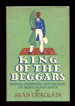 King of the Beggars: A Life of: O'FAOLAIN, Sean