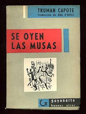 Se Oyen Las Musas [The Muses Are: CAPOTE, Truman