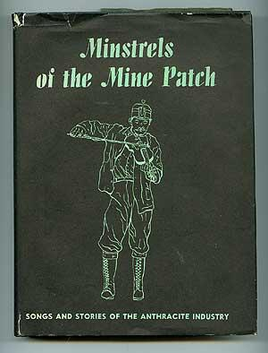 Minstrels of the Mine Patch: Songs and: KORSON, George