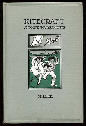 Kitecraft and Kite Tournaments: MILLER, Charles M.