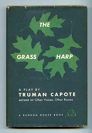 The Grass Harp: A Play: CAPOTE, Truman