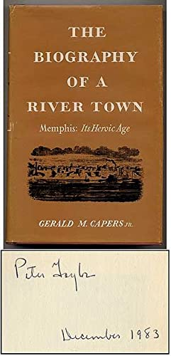 The Biography of a River Town: Memphis: CAPERS, Gerald M.