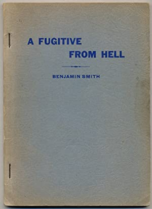 A Fugitive from Hell: Fifteen Years an: SMITH, Benjamin