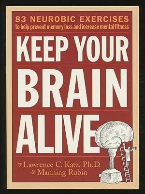 Keep Your Brain Alive: 83 Neurobic Exercises: KATZ, Lawrence C.,