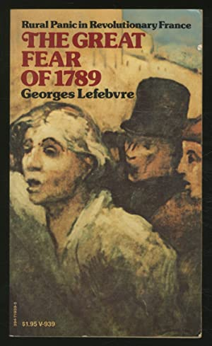 The Great Fear of 1789: Rural Panic: LEFEBVRE, Georges