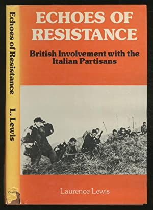 Echoes Of Resistance: British Involvement with the Italian Partisans: LEWIS, Laurence