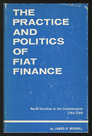The Practice and Politics of Fiat Finance: North Carolina in the Confederation, 1783-1789