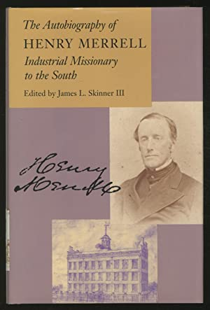 The Autobiography of Henry Merrell: Industrial Missionary to the South
