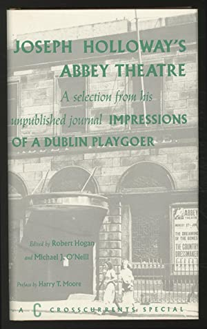 Joseph Holloway's Abbey Theatre: A Selection from: HOGAN, Robert and