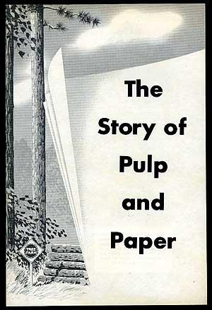 The Story of Pulp and Paper