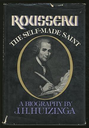 Rousseau: The Self-Made Saint: HUIZINGA, J.H.