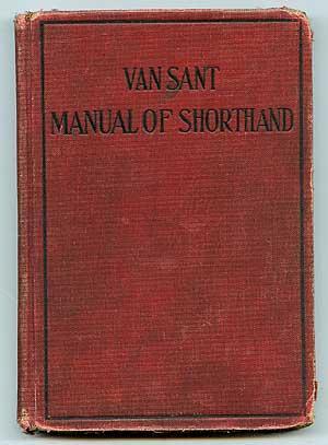 Van Sant Manual of Shorthand: VAN SANT, Elizabeth